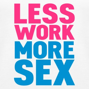 Weiß less work more sex Tops - Frauen Premium Tank Top