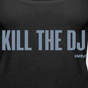 Zwart kill the dj by wam Tops - Vrouwen Premium tank top