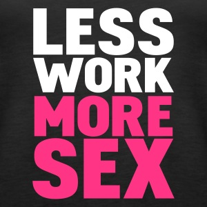 Svart less work more sex Topper - Premium singlet for kvinner