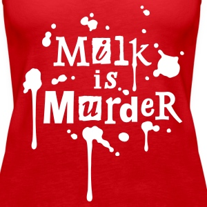 Womens Tank-Top 'MILK is Murder' R - Débardeur Premium Femme