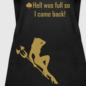 Black hell was full so I came back! Tops - Women's Premium Tank Top
