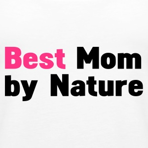 Hvid best mom by nature Toppe - Dame Premium tanktop