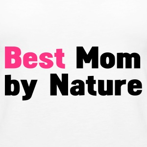 Hvit morsdag best mom by nature Topper - Premium singlet for kvinner