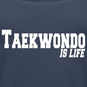 taekwondo is life Top - Canotta premium da donna