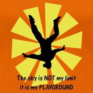 The sky is NOT my limit it is my PLAYGROUND - Women's Premium T-Shirt