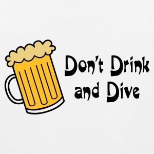 Don't Drink And Dive - Men's Premium Tank Top