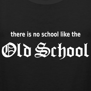 No School Likes Old School T-Shirts - Männer Premium Tank Top