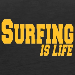 surfing is life Topy - Tank top damski Premium