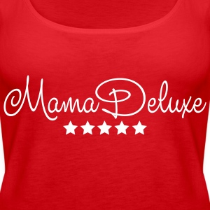 mama deluxe muttertag beste mutti mothers day mom Tops - Frauen Premium Tank Top