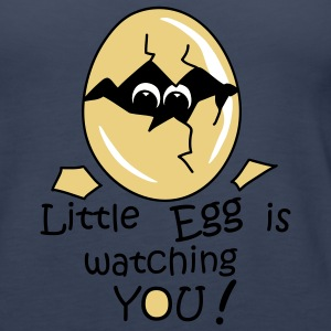 Little Egg is watching you! Top - Canotta premium da donna