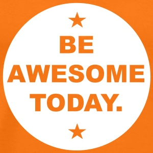 Be AWESOME today T-Shirts - Männer Premium T-Shirt