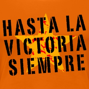 Hasta la victoria siempre (women, orange) - Women's Premium T-Shirt