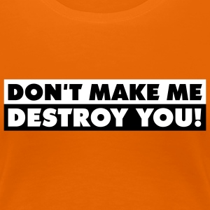 destroy_you_quotation_2c T-shirts - Vrouwen Premium T-shirt