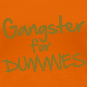 Gangster for Dummies T-skjorter - Premium T-skjorte for kvinner