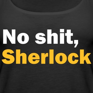 No shit, Sherlock - Premium singlet for kvinner