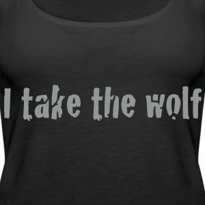 I take the wolf  Tops - Women's Premium Tank Top
