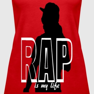 rap is my life Topit - Naisten premium hihaton toppi