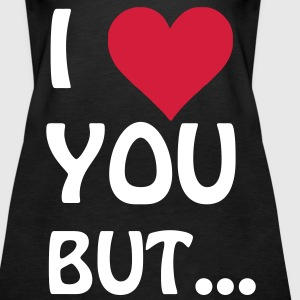 I love you but ... I heart, Herz Tops - Frauen Premium Tank Top
