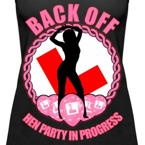 Hen Party: Back Off Tops - Women's Premium Tank Top
