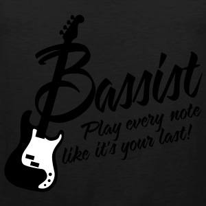 bassist play every note like its your last T-Shirts - Männer Premium Tank Top