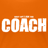 Zoom: Women's Premium T-Shirt with design shut up! I am the coach