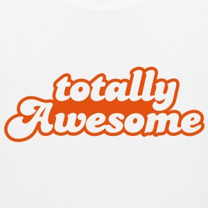 totally awesome T-Shirts - Men's Premium Tank Top