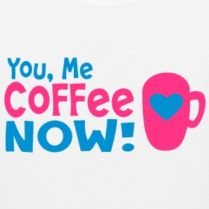 you me coffee now T-Shirts - Men's Premium Tank Top
