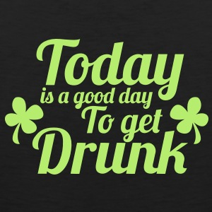TODAY IS A GOOD DAY TO GET DRUNK ST PATRICKS DAY design T-Shirts - Men's Premium Tank Top
