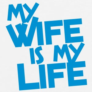 MY WIFE IS MY LIFE T-Shirts - Men's Premium Tank Top