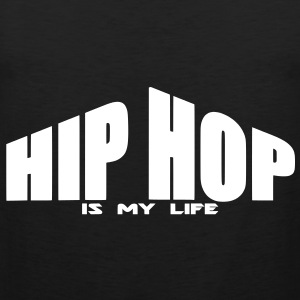 hip hop is my life T-Shirts - Men's Premium Tank Top