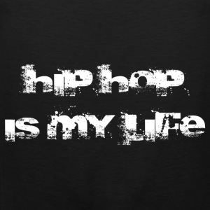 hip hop is my life T-shirts - Mannen Premium tank top
