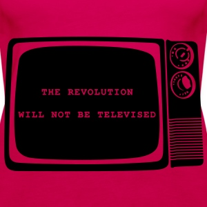 The revolution will not be televised - Women's Premium Tank Top