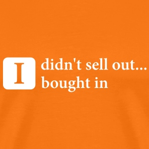 I didn't sell out, I bought in (Tangerine) - Men's Premium T-Shirt