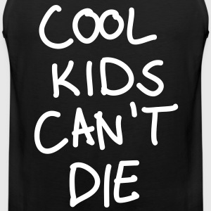 Cool kids can't die - Männer Premium Tank Top