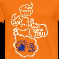 Motif ~ Tee shirt humour pas de verre pas soif mais je boirai tout
