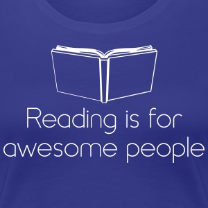 Reading Is for Awesome People T-Shirts - Women's Premium T-Shirt