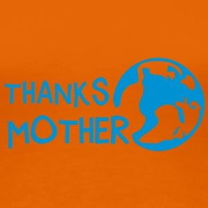 Thanks Mother, c, T-Shirts - Frauen Premium T-Shirt