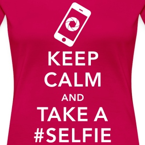 funny Keep calm take a selfie #selfie meme phone T-Shirts - Women's Premium T-Shirt