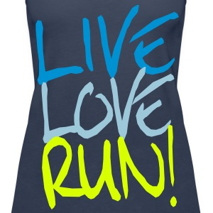 Live Love Run! Tops - Frauen Premium Tank Top