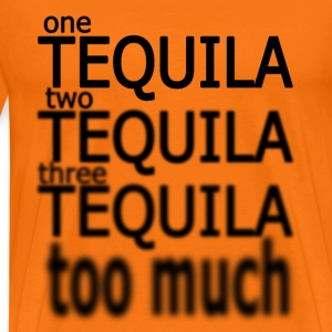 One Tequila,Two Tequila, Three Tequila, Too Much Tee shirts - T-shirt Premium Homme