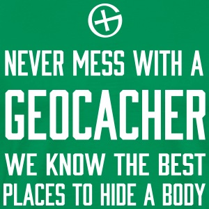 Never Mess With a Geocacher... T-Shirts - Men's Premium T-Shirt