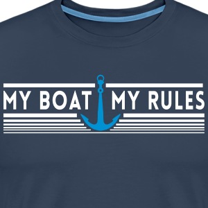 My Boat My Rules T-Shirts - Men's Premium T-Shirt