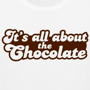 It's ALL about the chocolate! T-Shirts - Men's Premium Tank Top