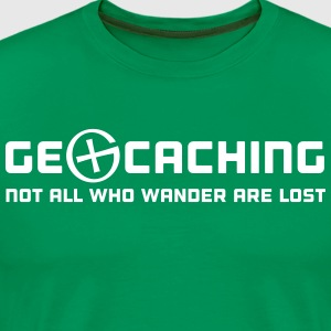 Geocaching Not All Who Wander Are Lost T-Shirts - Men's Premium T-Shirt
