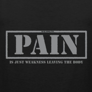 Pain Is Weakness Leaving - Men's Premium Tank Top