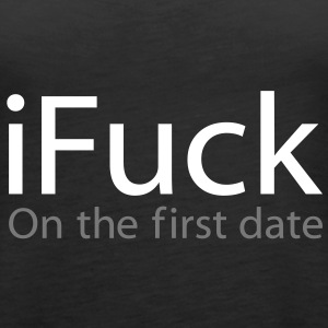 i Fuck On The First Date Tops - Women's Premium Tank Top