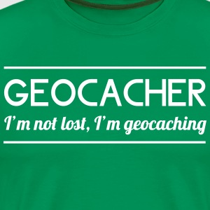 I'm Not Lost, I'm Geocaching T-Shirts - Men's Premium T-Shirt