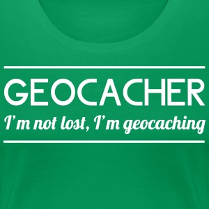 I'm Not Lost, I'm Geocaching T-Shirts - Women's Premium T-Shirt