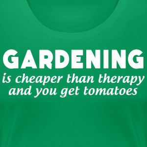 Gardening is Cheaper than Therapy... T-Shirts - Women's Premium T-Shirt