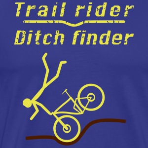 Trail rider Ditch finder T-Shirts - Männer Premium T-Shirt